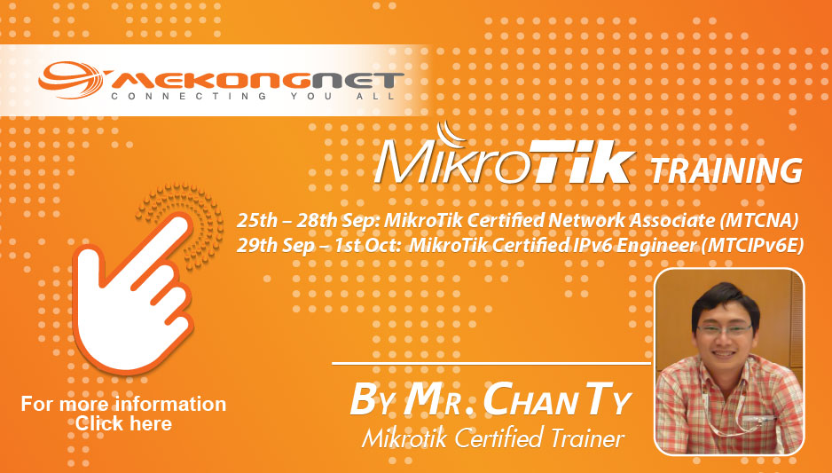 MikroTik Training :: MekongNet-The Best Quality Internet Service In